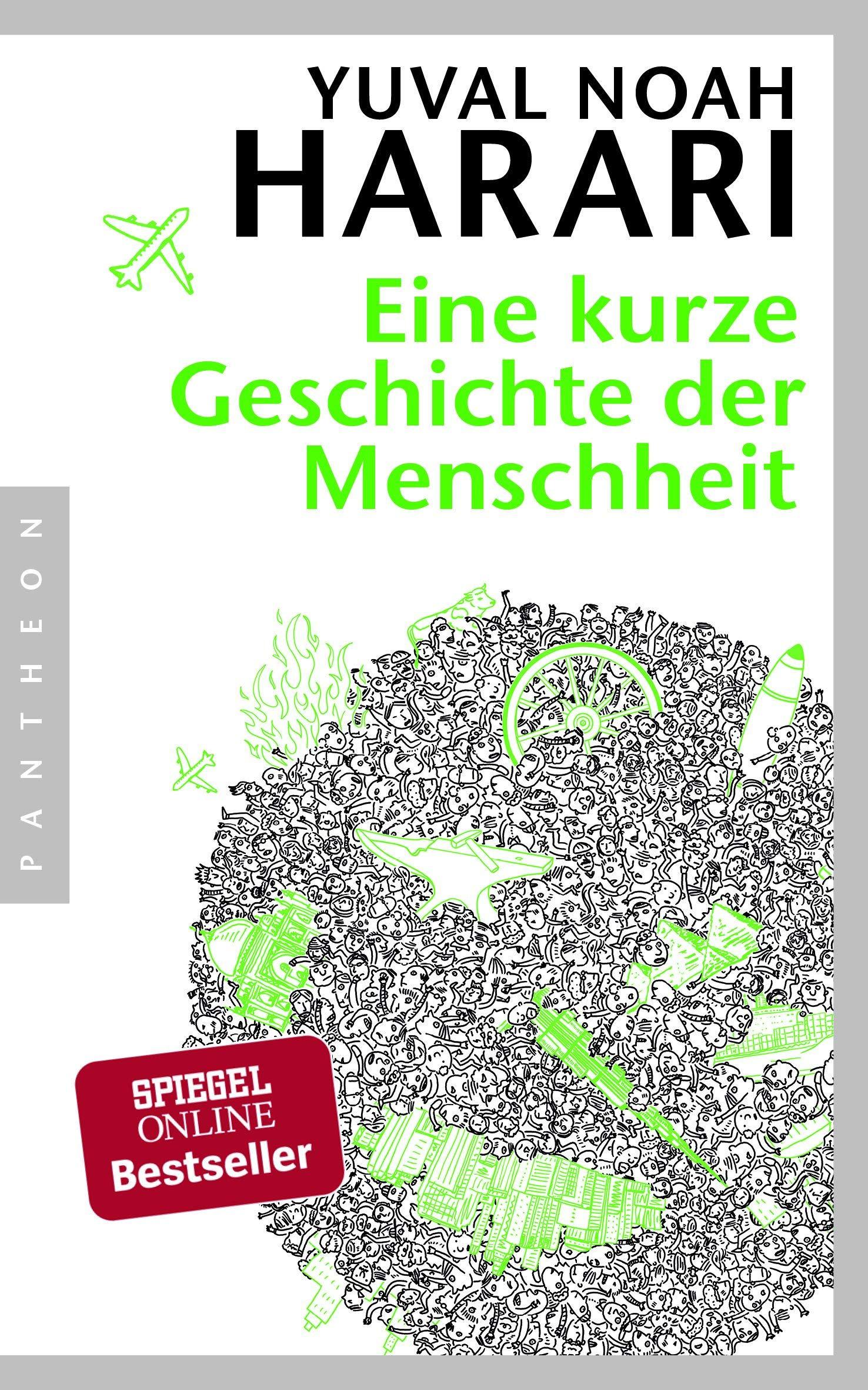 Eine kurze Geschichte der Menschheit Broschiert – 20. Februar 2015 Yuval Noah Harari Jürgen Neubauer Pantheon Verlag 3570552691