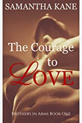 The Courage to Love (Brothers in Arms Book 1)