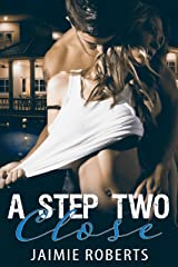 A Step Two Close: A Stepbrother Romance Kindle Edition