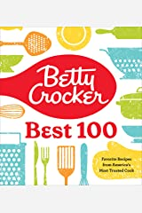 Betty Crocker Best 100: Favorite Recipes from America's Most Trusted Cook Kindle Edition