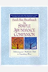 The Simple Abundance Companion: Following Your Authentic Path to Something More Kindle Edition