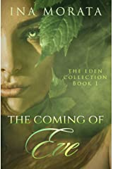 The Coming of Eve (The Eden Collection Book 1) Kindle Edition