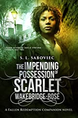 The Impending Possession of Scarlet Wakebridge-Rosé Kindle Edition