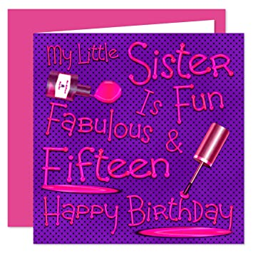 My Little Sister 15th Happy Birthday Card Naughty Nails Fun Design