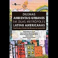 Dilemas ambientais-urbanos em duas metrópoles latino americanas: São Paulo e Cidade do México no século XXI
