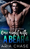 One Night With A Bear (Emerald City Shifters Book 4)