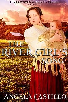 The River Girl\'s Song: Texas Women of Spirit, Book 1