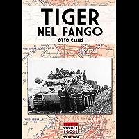 Tiger nel fango (Italia Storica Ebook Vol. 1)