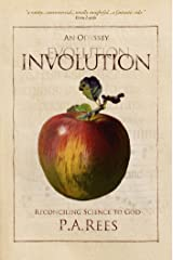 Involution: An Odyssey Reconciling Science to God