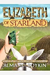 Elizabeth of Starland (The Colplatschki Chronicles Book 1) Kindle Edition