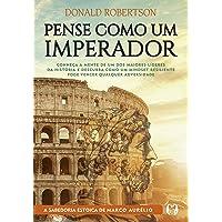 Pense como um imperador: Conheça a mente de um dos maiores líderes da história e descubra como um mindset resiliente…