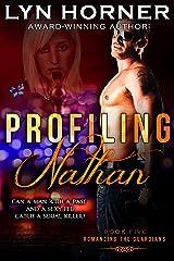 Profiling Nathan (Romancing the Guardians Book 5) Kindle Edition