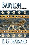 Babylon: Center of the World (Grace in Exile Book 2)