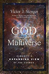 God and the Multiverse: Humanity's Expanding View of the Cosmos Hardcover