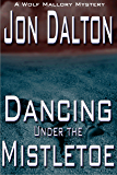 Dancing Under the Mistletoe (Wolf Mallory Mystery Book 2)
