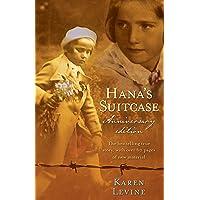 Hana's Suitcase Anniversary Edition: A true story