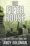 The Fifth House (The Only City Left Book 2)