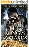All The King's Bastards (The Price Of Freedom Book 4)