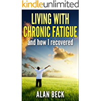Living With Chronic Fatigue Syndrome And How I Recovered