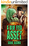 A Blue Eyed Asset: A Thrilling Suspense Novel (International Mystery & Crime)