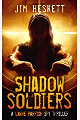 Shadow Soldiers: A Layne Parrish Spy Thriller Kindle Edition