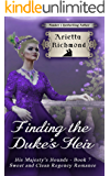 Finding the Duke's Heir: Sweet and Clean Regency Romance (His Majesty's Hounds Book 7)