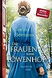 Die Frauen vom Löwenhof - Agnetas Erbe: Roman (Die Löwenhof-Saga 1) (German Edition)