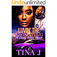 Luvin The Wrong Thug: A Crazy Hood Affair