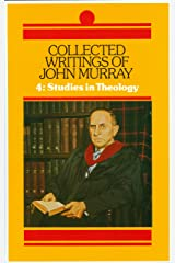 Collected Writings of John Murray, Volume 4: Studies in Theology Hardcover