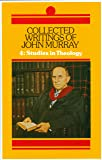 Collected Writings: Studies in Theology v. 4 (Collected Writings of John Murray)