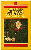 Collected Writings of John Murray, Volume