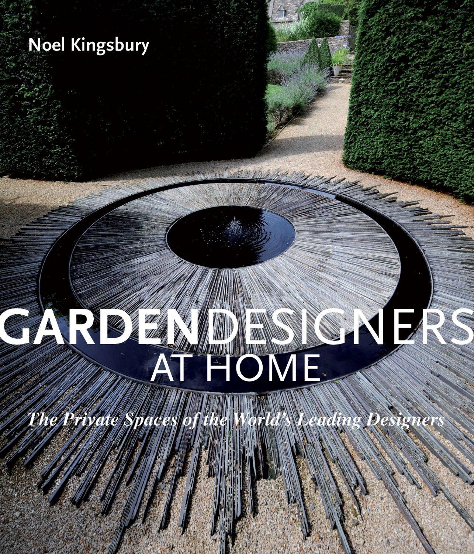 Garden Designers at Home Amazoncouk Noel Kingsbury