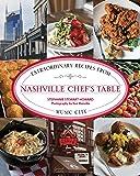 Nashville Chef's Table: Extraordinary Recipes from Music City