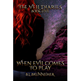 When Evil Comes To Play (The Veil Diaries Book 5) (English Edition)