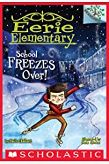 School Freezes Over!: A Branches Book (Eerie Elementary #5) Kindle Edition