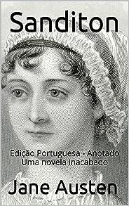 Sanditon - Edição Portuguesa - Anotado: Edição Portuguesa - Anotado