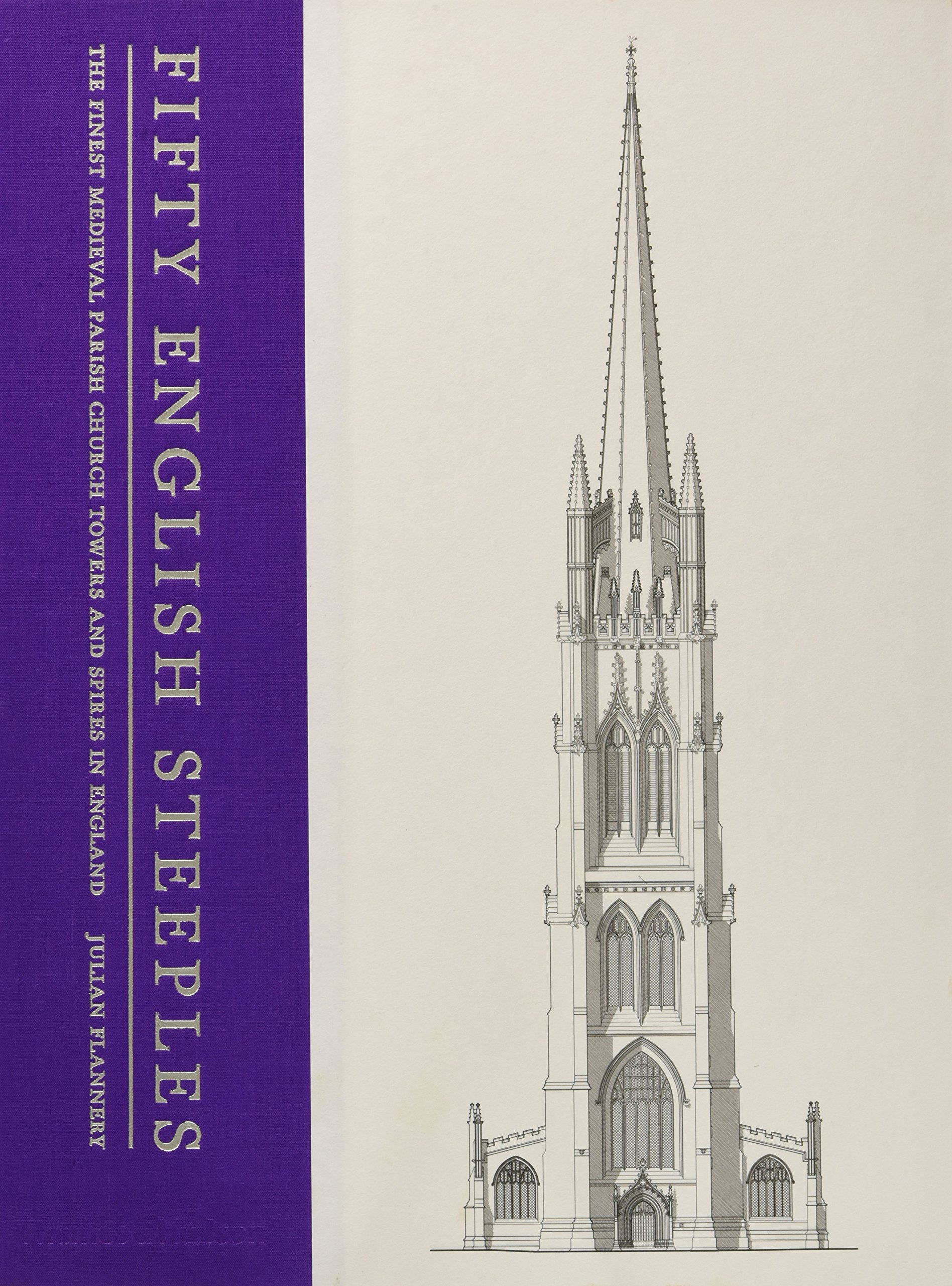 Fifty english steeples (Anglais) Relié – 13 octobre 2016 Julian Flannery Thames & Hudson Ltd 0500343144 Architektur
