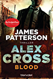 Blood - Alex Cross 12 -: Thriller