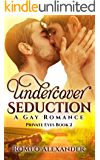 Undercover Seduction: A Gay Romance (Private Eyes Book 2)