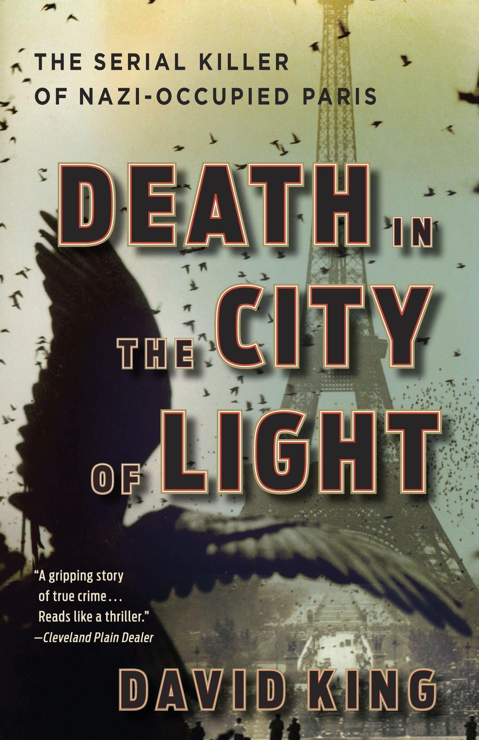 Death in the City of Light: The Serial Killer of Nazi-Occupied Paris: David  King: 9780307452900: Amazon.com: Books