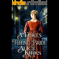 A Duke's Fleeing Bride: A Historical Regency Romance Book