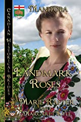 Landmark Roses: Canadian Historical Brides Kindle Edition