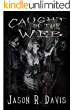 Caught in the Web (Invisible Spiders Book 2)