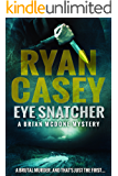 Eye Snatcher (Brian McDone Mysteries Book 4)