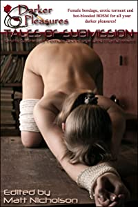 Tales of Submission: Erotic Stories of Female Bondage and Punishment (Tales of Submission: Hard Female Bondage and BDSM Book 1)