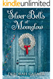 Silver Bells at Moonglow (The Moonglow Christmas Series Book 2)