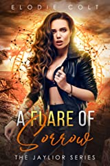 A Flare Of Sorrow: A New Adult Paranormal Romance Novel (The Jaylior Series Book 3) Kindle Edition