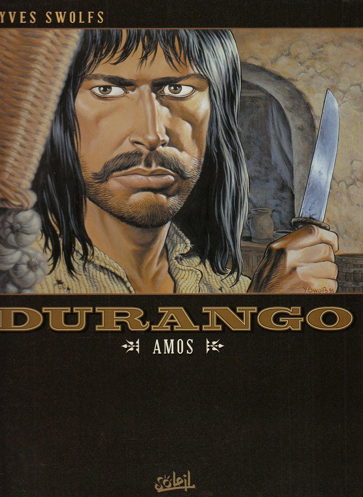 Durango, Tome 4 : Amos Album – 27 août 2008 Yves Swolfs Soleil Productions 2302001613 379782302001619
