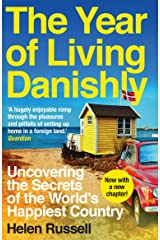 The Year of Living Danishly: Uncovering the Secrets of the World's Happiest Country Kindle Edition