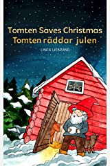Tomten Saves Christmas - Tomten räddar julen: A Bilingual Swedish Christmas tale in Swedish and English Kindle Edition
